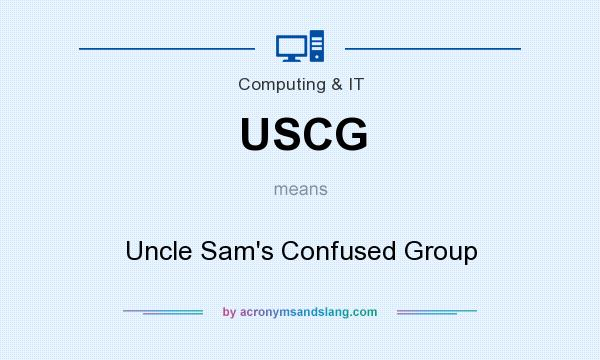 What does USCG mean? It stands for Uncle Sam`s Confused Group