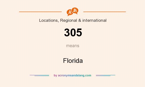 What does 305 mean? It stands for Florida