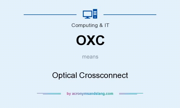 What does OXC mean? It stands for Optical Crossconnect