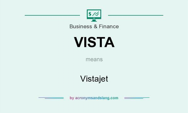 What does VISTA mean? It stands for Vistajet