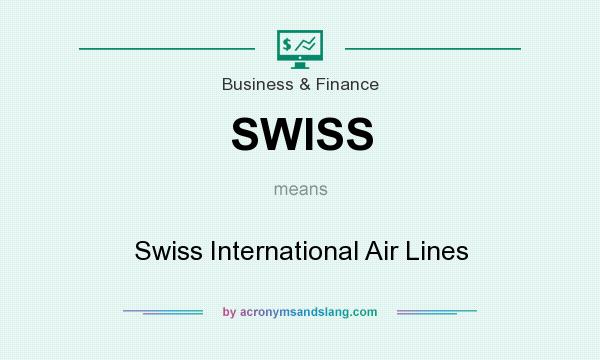 What does SWISS mean? It stands for Swiss International Air Lines