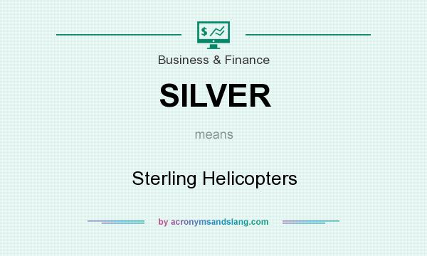 What does SILVER mean? It stands for Sterling Helicopters