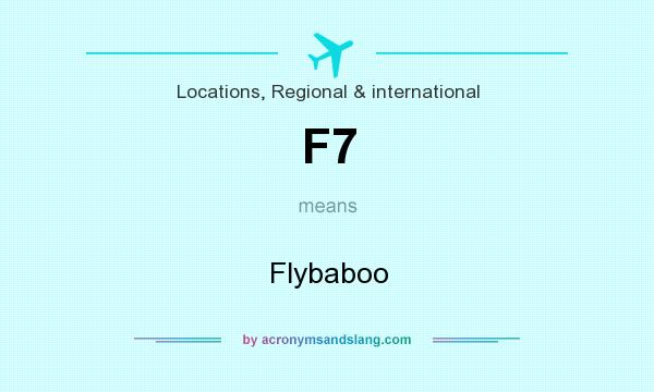 What does F7 mean? It stands for Flybaboo
