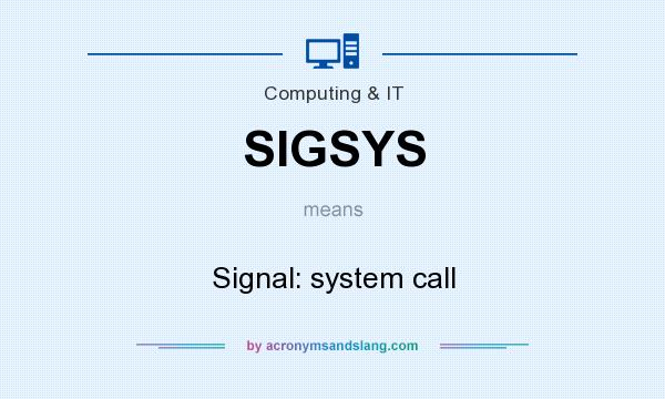 What does SIGSYS mean? It stands for Signal: system call