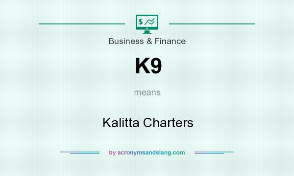 What does K9 mean? It stands for Kalitta Charters