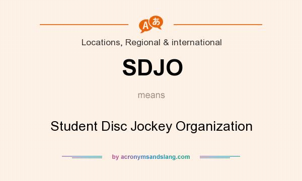What does SDJO mean? It stands for Student Disc Jockey Organization