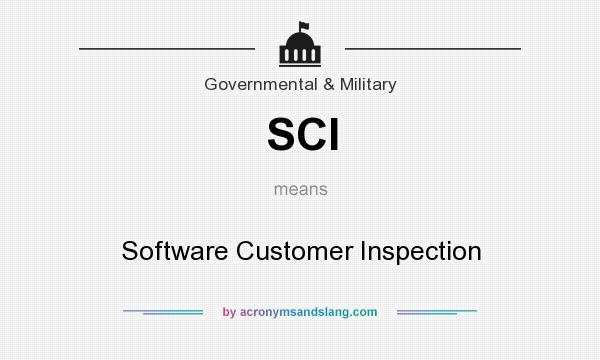What does SCI mean? It stands for Software Customer Inspection