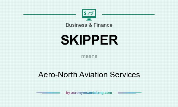 What does SKIPPER mean? It stands for Aero-North Aviation Services