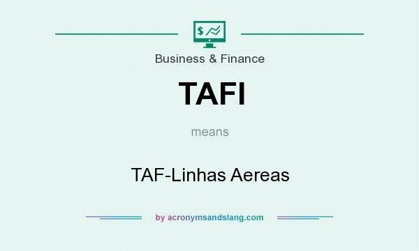 What does TAFI mean? It stands for TAF-Linhas Aereas