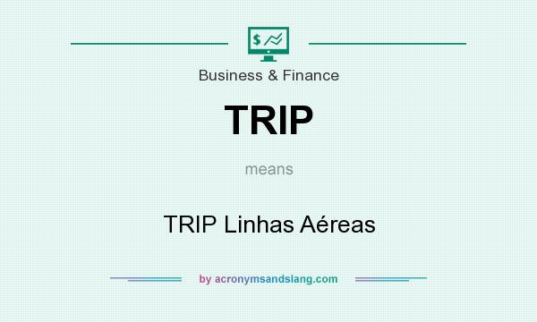 What does TRIP mean? It stands for TRIP Linhas Aéreas