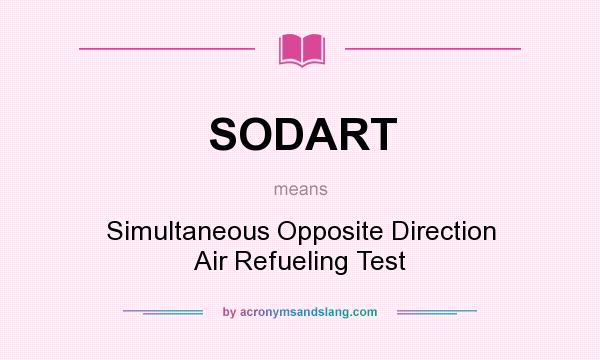 What does SODART mean? It stands for Simultaneous Opposite Direction Air Refueling Test
