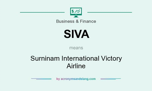 What does SIVA mean? It stands for Surninam International Victory Airline