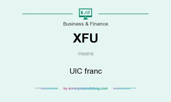 What does XFU mean? It stands for UIC franc