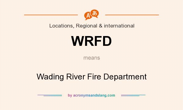 What does WRFD mean? It stands for Wading River Fire Department