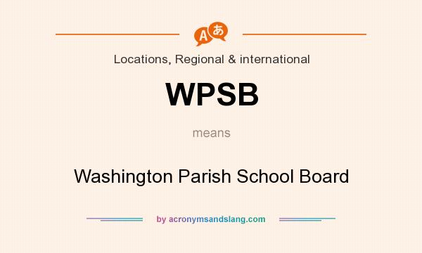 What does WPSB mean? It stands for Washington Parish School Board