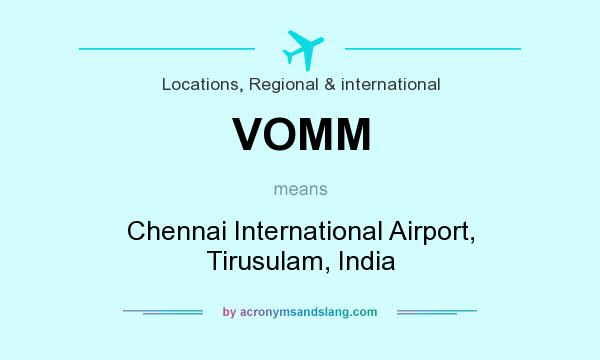 What does VOMM mean? It stands for Chennai International Airport, Tirusulam, India