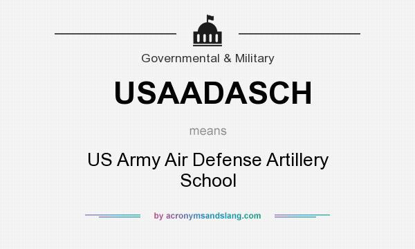 What does USAADASCH mean? It stands for US Army Air Defense Artillery School