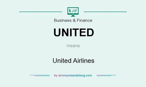 What does UNITED mean? It stands for United Airlines