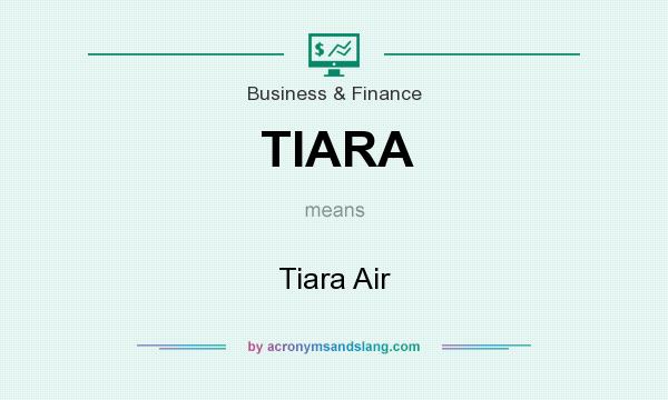 What does TIARA mean? It stands for Tiara Air