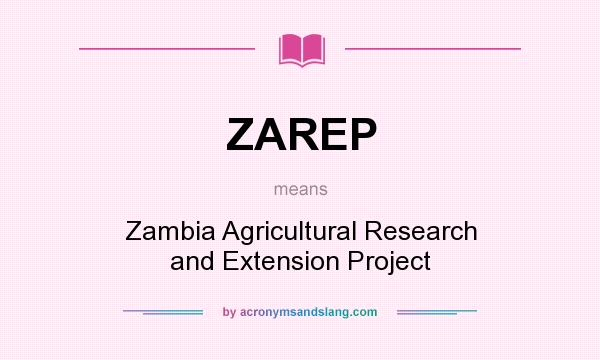 What does ZAREP mean? It stands for Zambia Agricultural Research and Extension Project