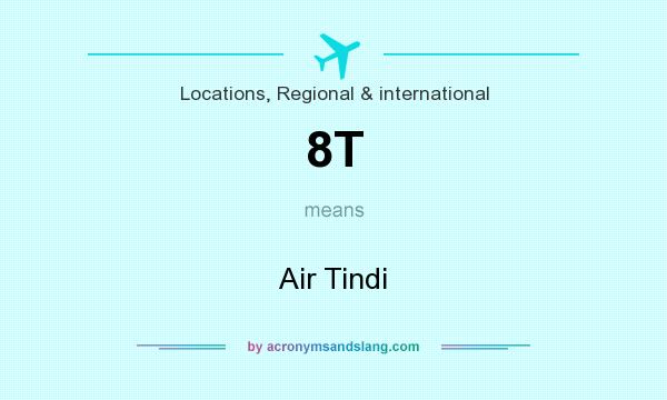 What does 8T mean? It stands for Air Tindi