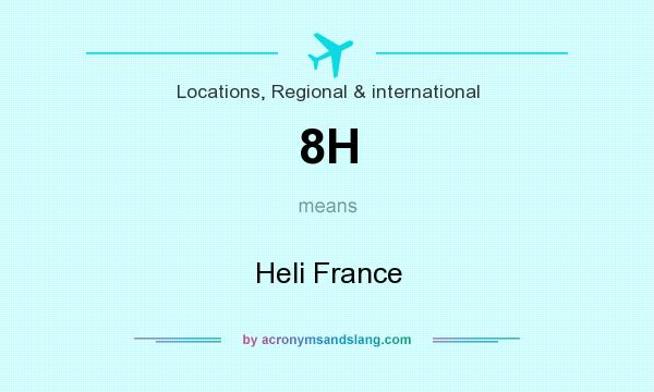 What does 8H mean? It stands for Heli France