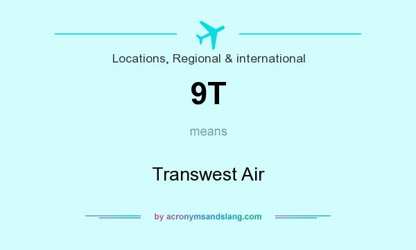 What does 9T mean? It stands for Transwest Air