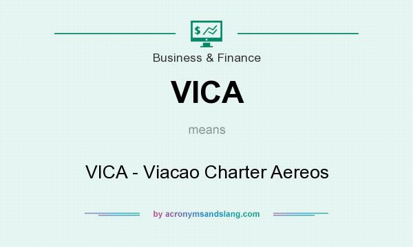 What does VICA mean? It stands for VICA - Viacao Charter Aereos