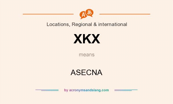 What does XKX mean? It stands for ASECNA