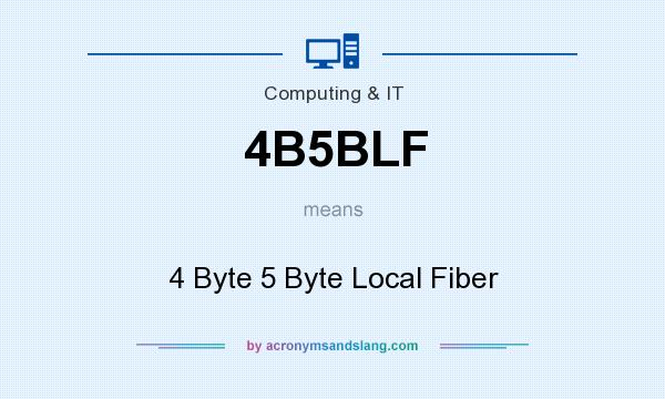 What does 4B5BLF mean? It stands for 4 Byte 5 Byte Local Fiber