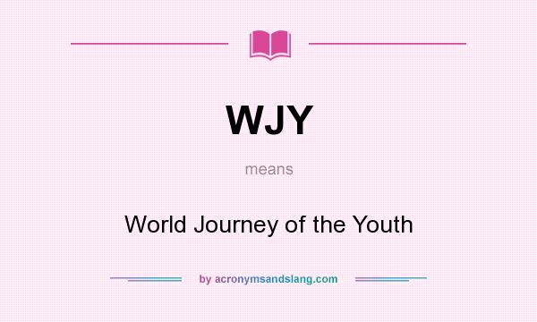 What does WJY mean? It stands for World Journey of the Youth