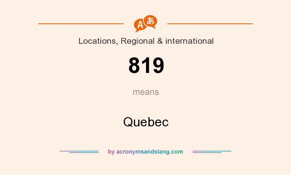 What does 819 mean? It stands for Quebec