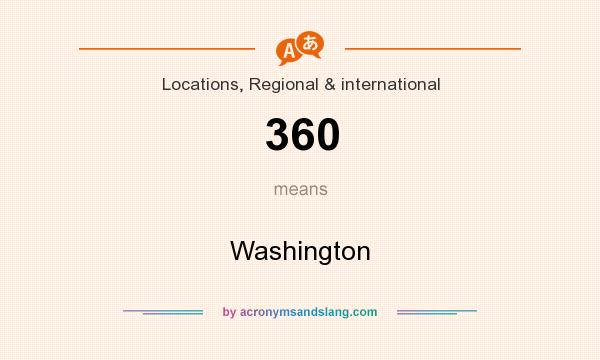 What does 360 mean? It stands for Washington