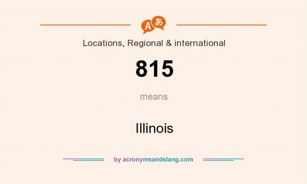 What does 815 mean? It stands for Illinois