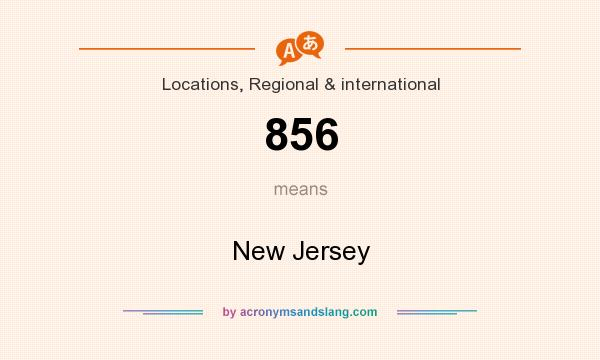 What does 856 mean? It stands for New Jersey