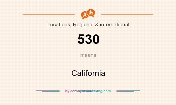 What does 530 mean? It stands for California
