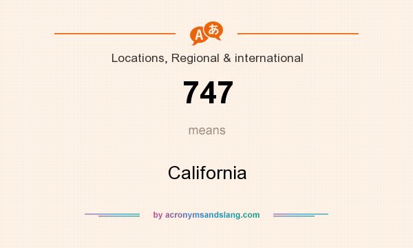 What does 747 mean? It stands for California