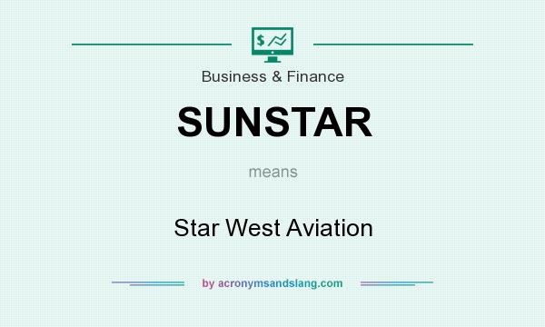 What does SUNSTAR mean? It stands for Star West Aviation