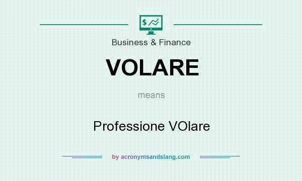 What does VOLARE mean? It stands for Professione VOlare