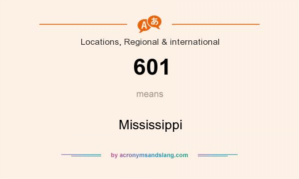 What does 601 mean? It stands for Mississippi