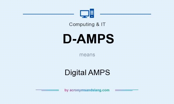 What does D-AMPS mean? It stands for Digital AMPS