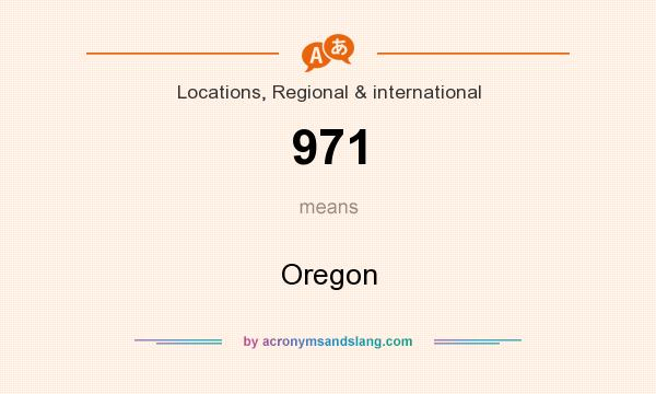 What does 971 mean? It stands for Oregon