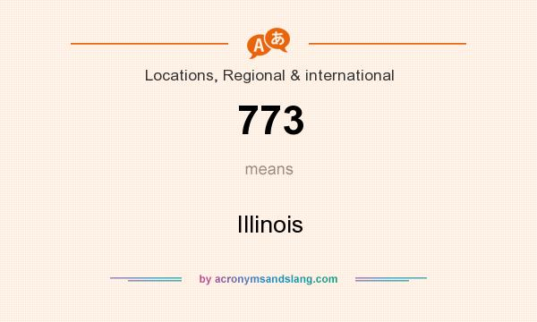 What does 773 mean? It stands for Illinois
