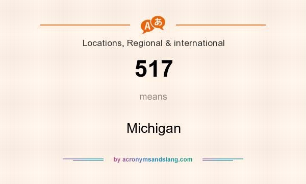 What does 517 mean? It stands for Michigan
