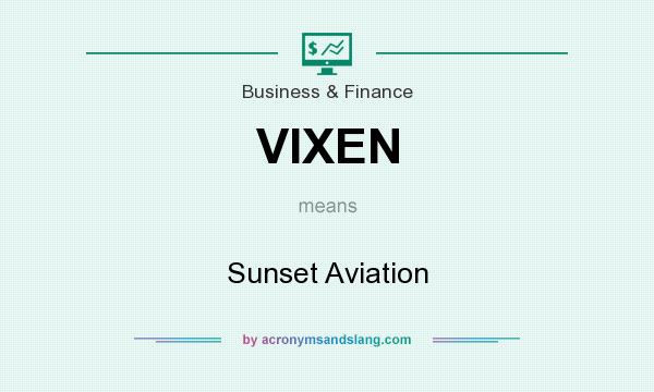 What does VIXEN mean? It stands for Sunset Aviation