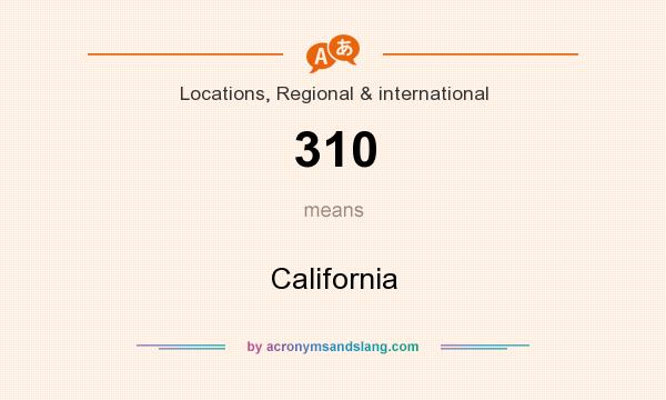 What does 310 mean? It stands for California