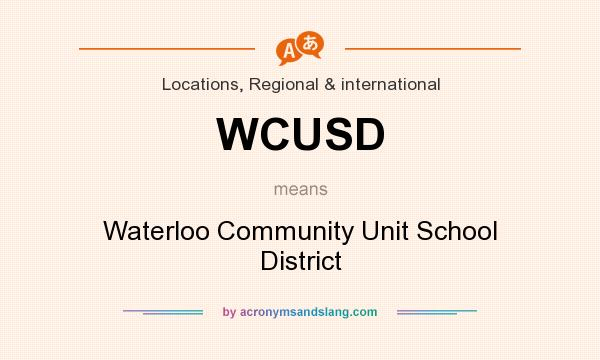 What does WCUSD mean? It stands for Waterloo Community Unit School District