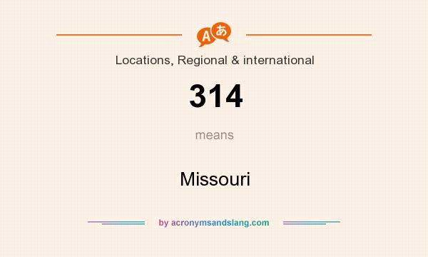 What does 314 mean? It stands for Missouri