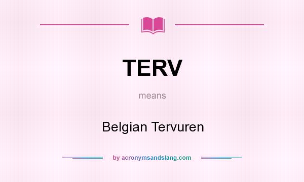 What does TERV mean? It stands for Belgian Tervuren