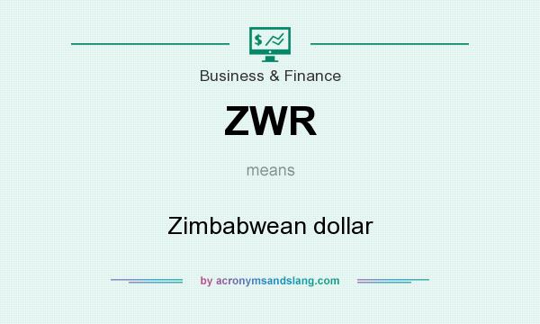 What does ZWR mean? It stands for Zimbabwean dollar